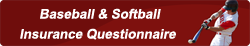 baseball and softball insurance questionnaire