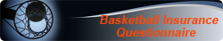 basketball insurance questionnaire