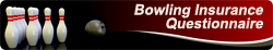 bowling insurance questionnaire