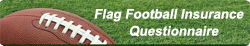 Flag Football Insurance Questionnaire