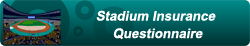 stadium insurance questionnaire