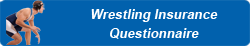 wrestling insurance questionnaire